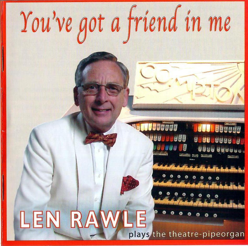 Len Rawle - You've got a friend in me