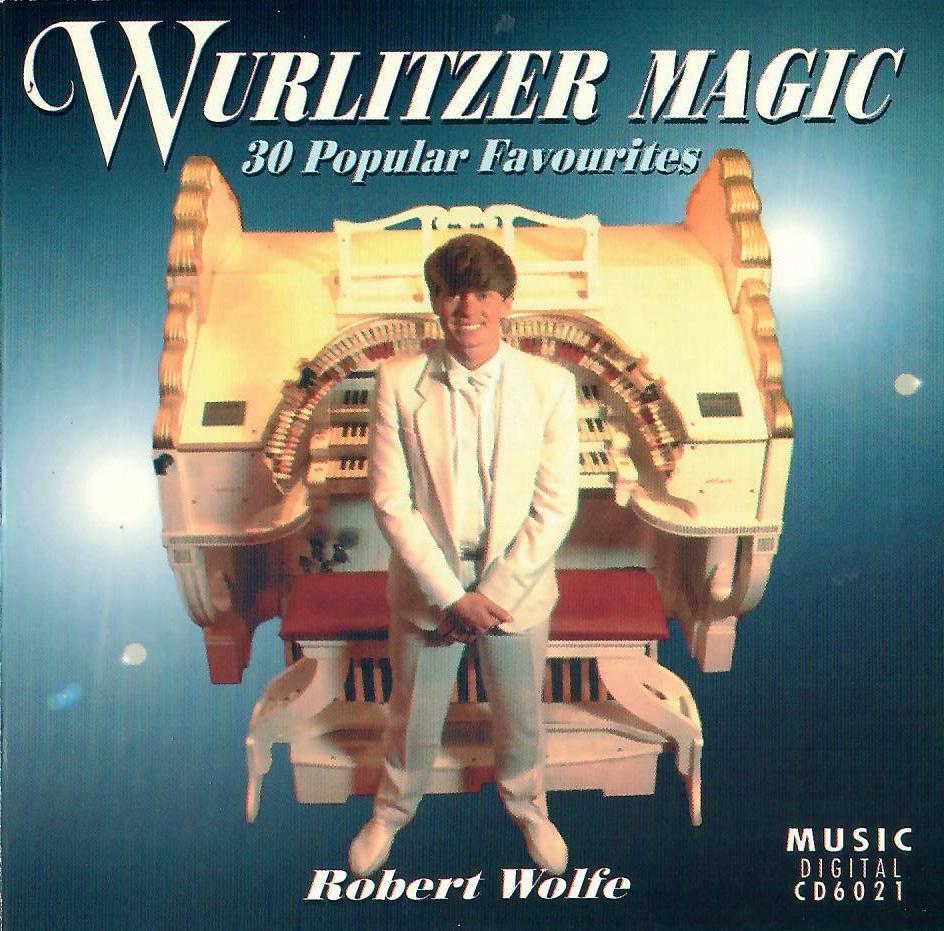 Robert Wolfe - Wurlitzer Magic