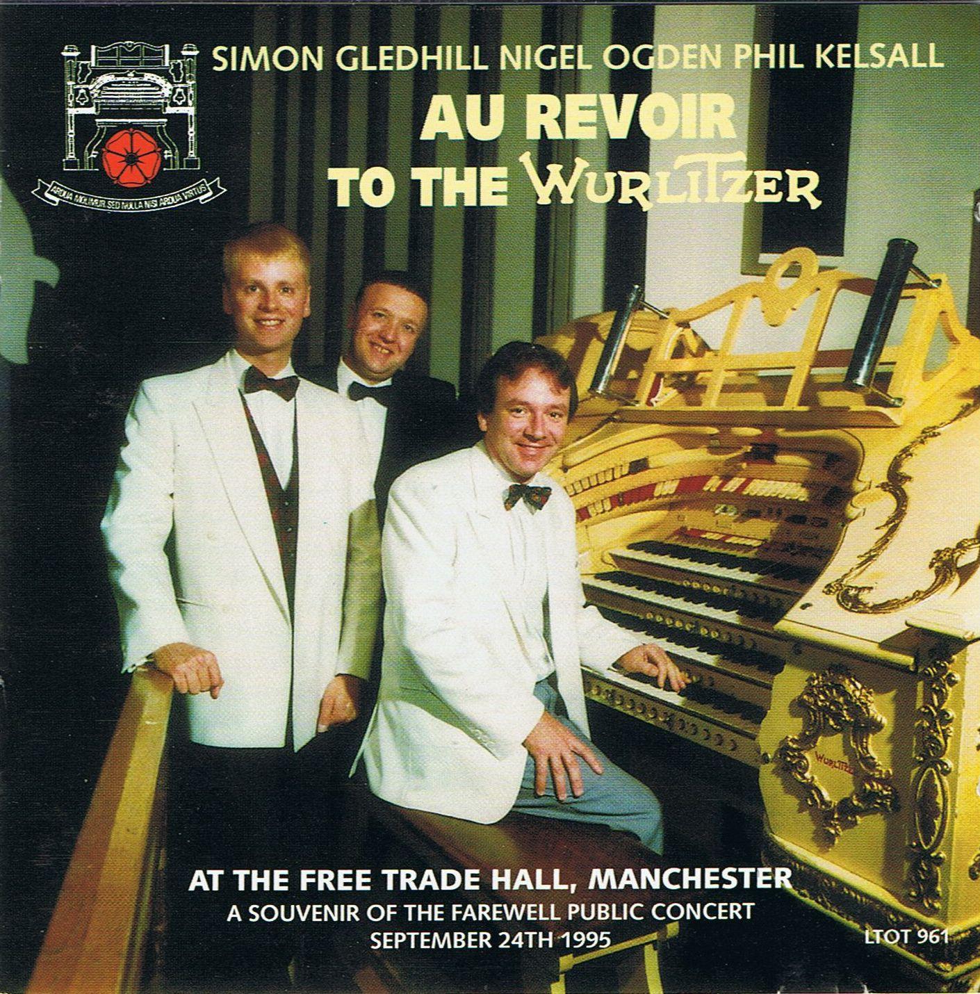 Gledhill, Ogden & Kelsall - Au Revoir to the Wurlitzer