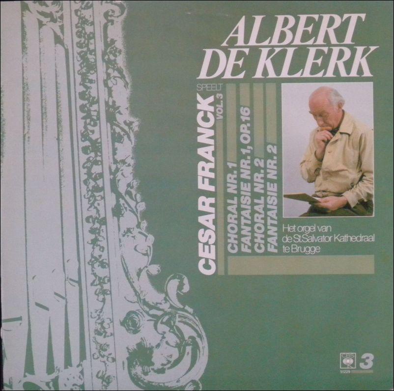 Albert de Klerk -... speelt Cesar Frank vol. 3